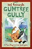 Gumtree Gully: A  Two Ways to Live  Bush Yarn