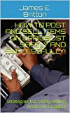 How to Post and Sell Items on Craigslist Safely and Successfully!: Strategies for safely selling items on Craiglist