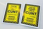 "2 x ""You ve Parked Like a C**t"" Novelty Joke Parking Ticket Stickers"