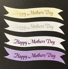 Happy Mothers Day banners/card toppers, embellishments, sentiments pk10