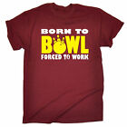 Born To Bowl Forced To Work T-SHIRT 10 Pin Ten Bowling Shoes Gift Birthday