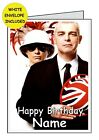 PET SHOP BOYS Personalised Handmade Card             All Occasions Birthday Open