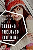 Guide Selling Preloved Clothing On Ebay AU: A Guide Based On My Successful Ebay Store