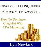Craigslist Conqueror: How To Dominate Craigslist With CPA Marketing